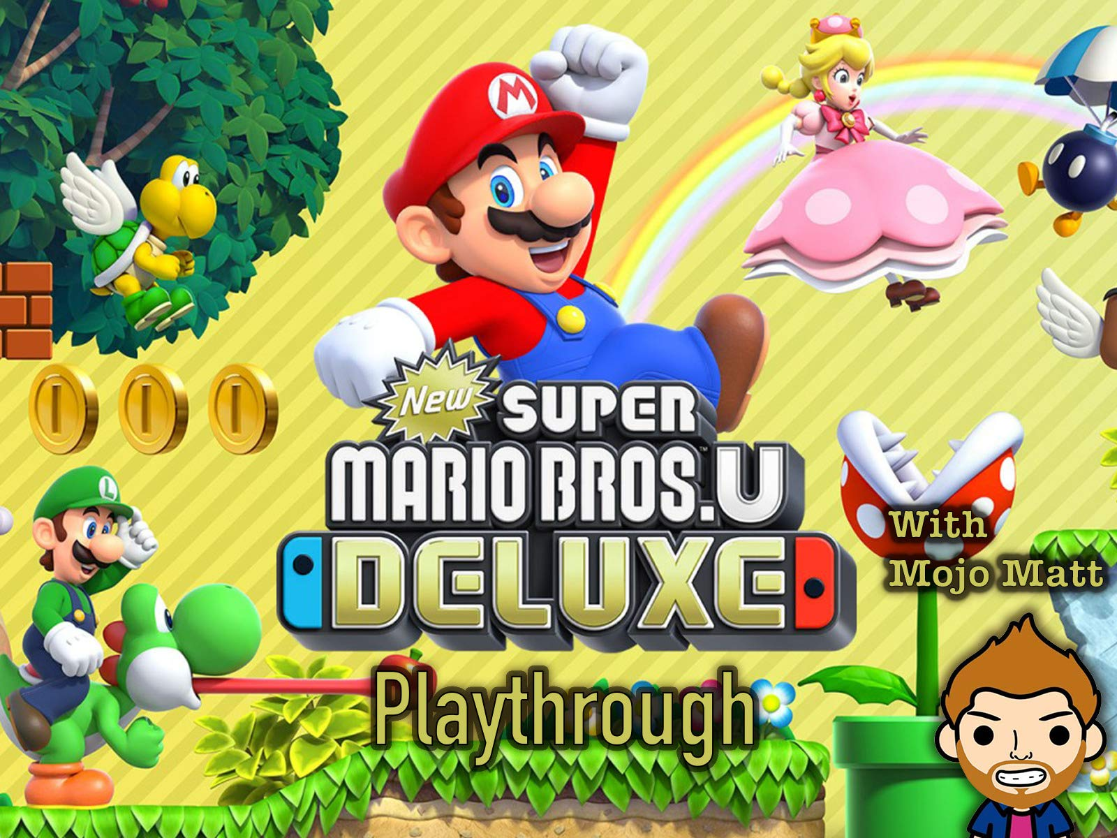 New Super Mario Bros. U Deluxe Playthrough With Mojo Matt - Season 1