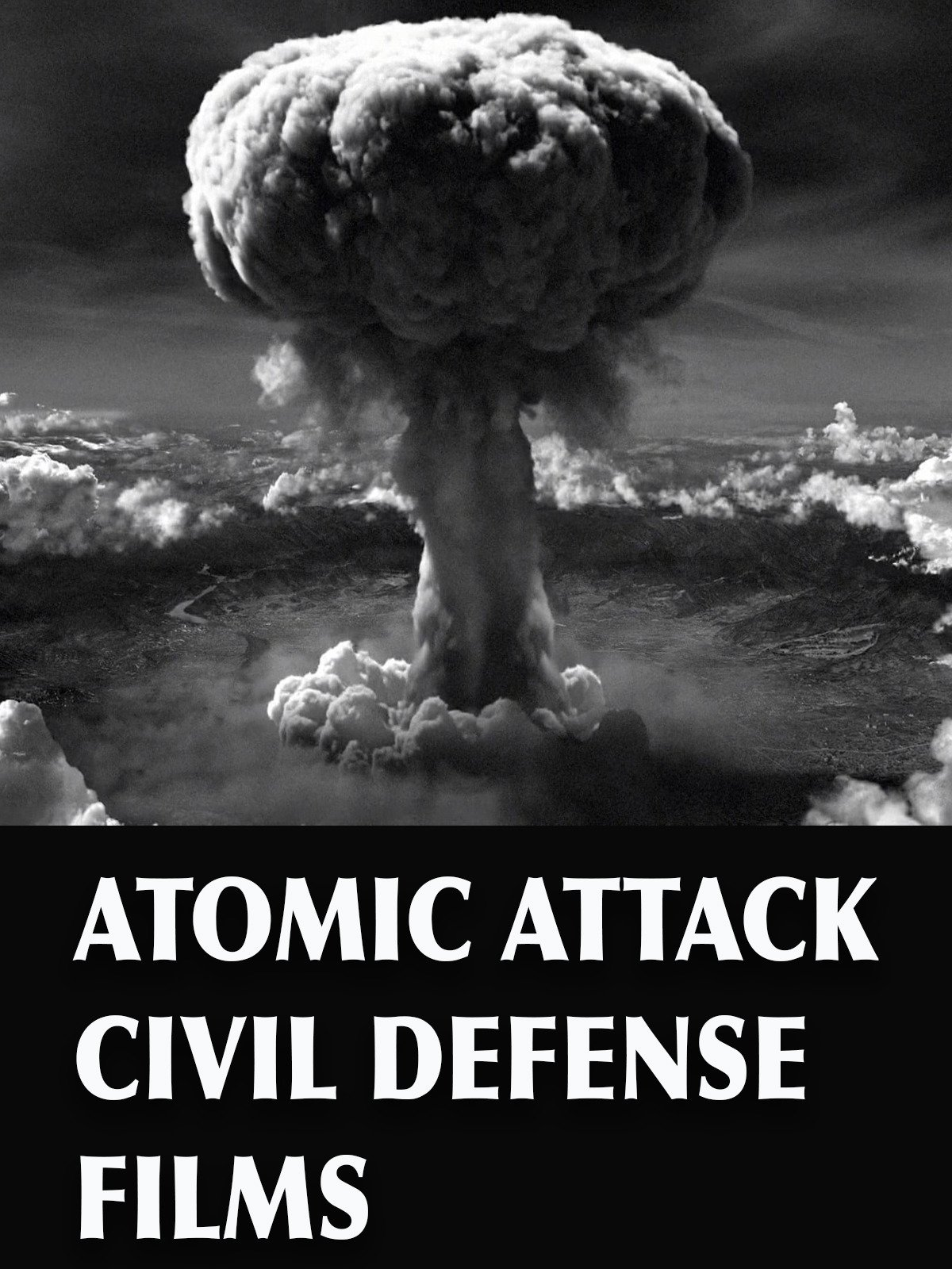 Atomic Attack Civil Defense Films