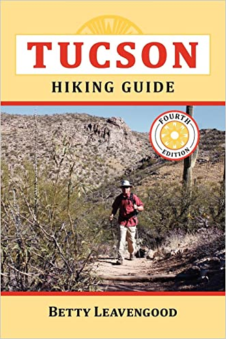 Tuscon Hiking Guide, 4E (The Pruett Series)