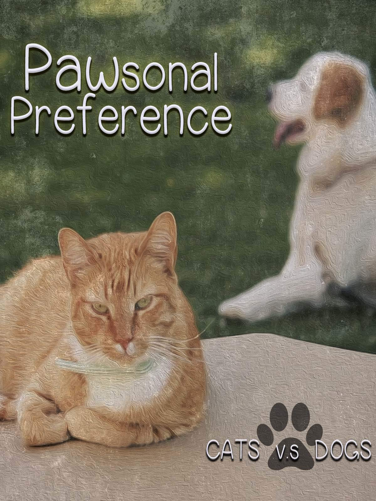 Pawsonal Preference - Dogs v.s Cats on Amazon Prime Video UK