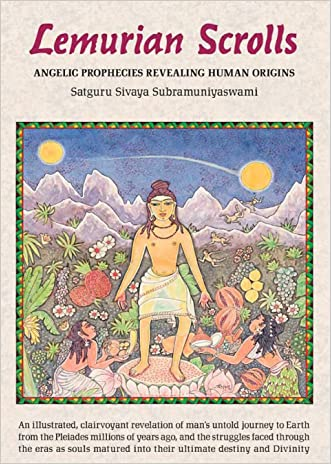 Lemurian Scrolls: Angelic Prophecies Revealing Human Origins written by Satguru Sivaya Subramuniyaswami