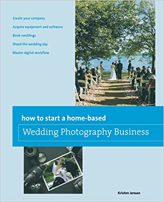 How to Start a Home-based Wedding Photography Business (Home-Based Business Series)