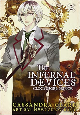 The Infernal Devices: Clockwork Prince written by Cassandra Clare