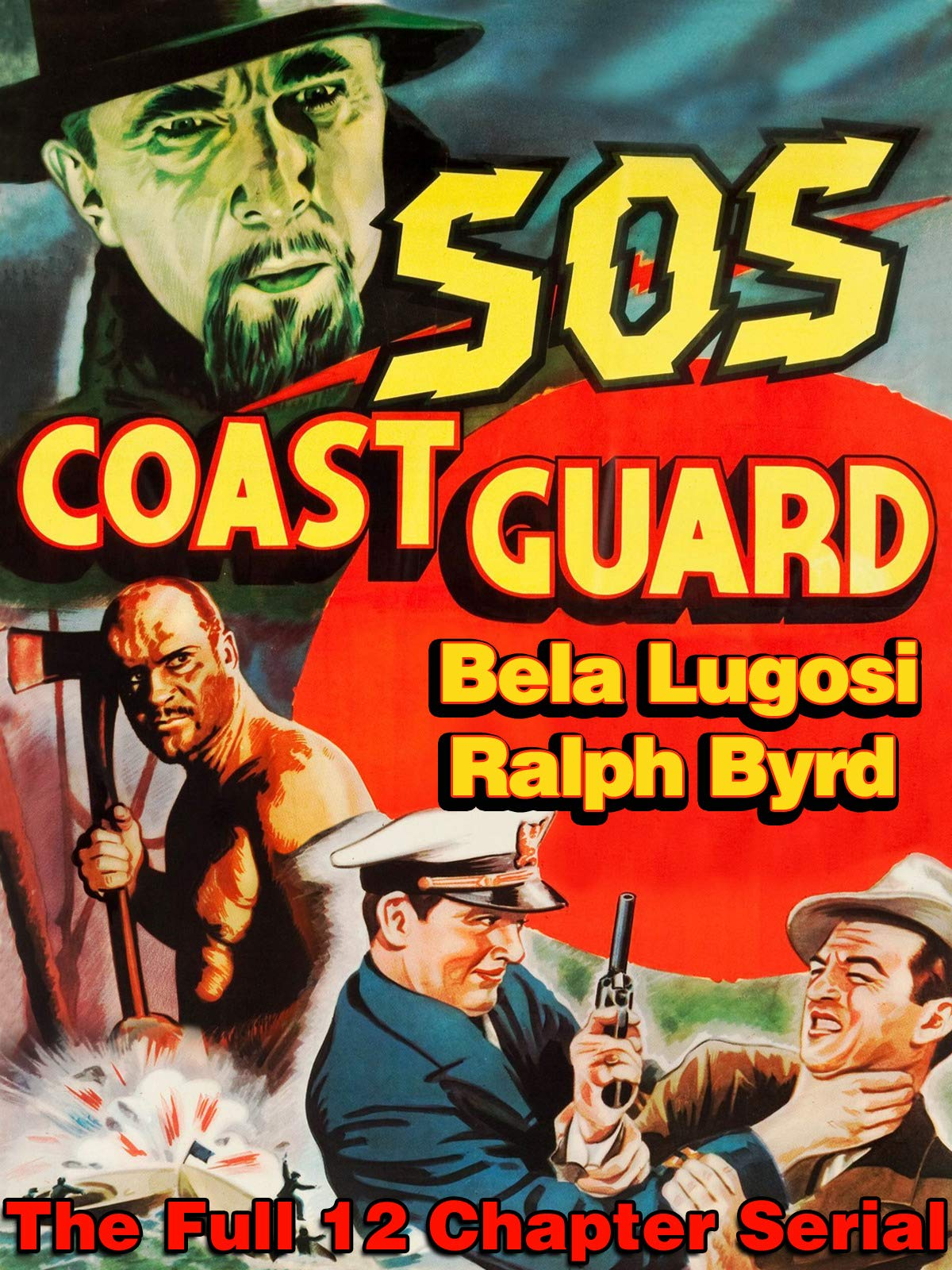 S.O.S. Coast Guard - Bela Lugosi, Ralph Byrd, The Full 12 Chapter Serial