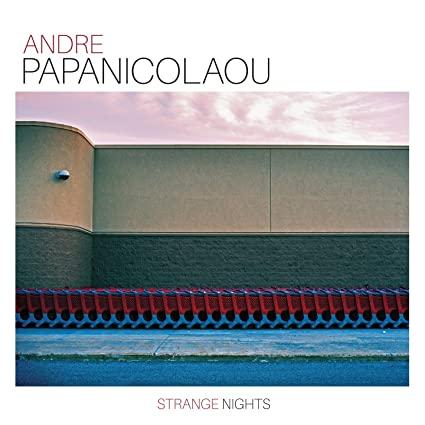 Andre Papanicolaou � Strange Nights