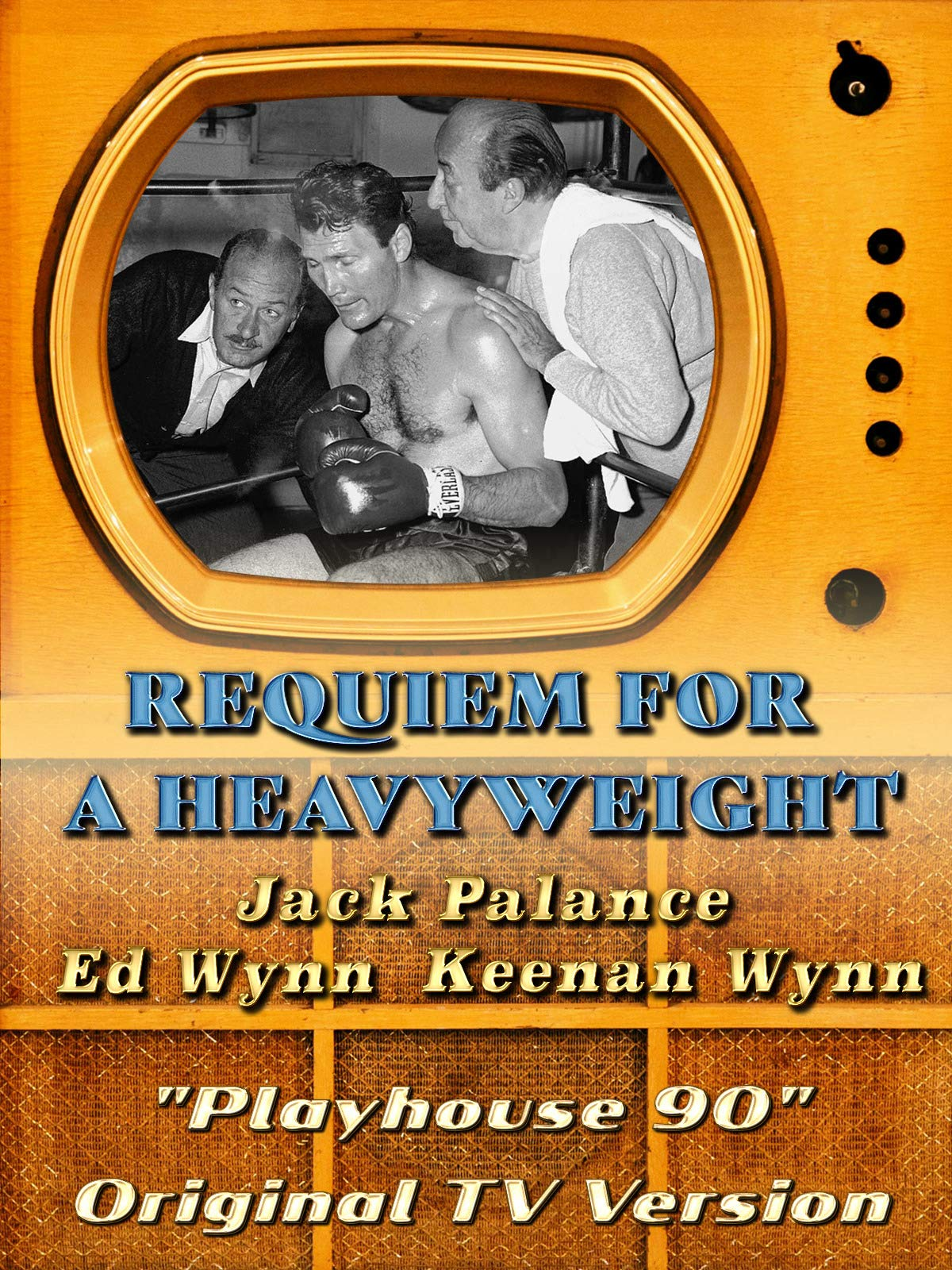 "Requim For A Heavyweight - Jack Palance, Ed Wynn, Keenan Wynn ""Playhouse 90"" Original TV Version"