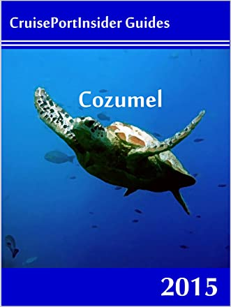 CruisePortInsider Guide to Cozumel - 2015