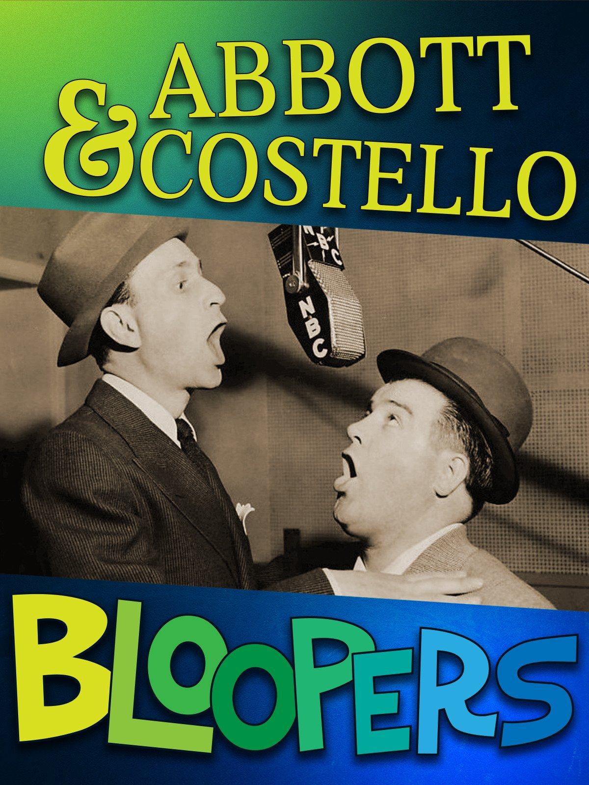 Abbott & Costello Rare Bloopers Uncensored