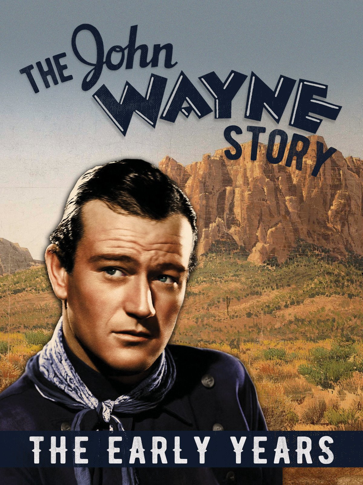 The John Wayne Story, The Early Years on Amazon Prime Video UK