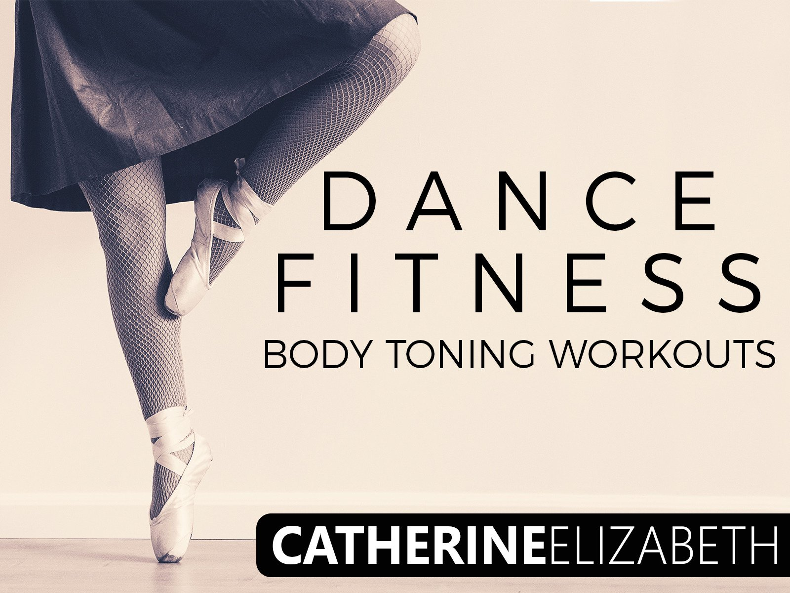 Dance Fitness Body Toning Workouts - Season 1