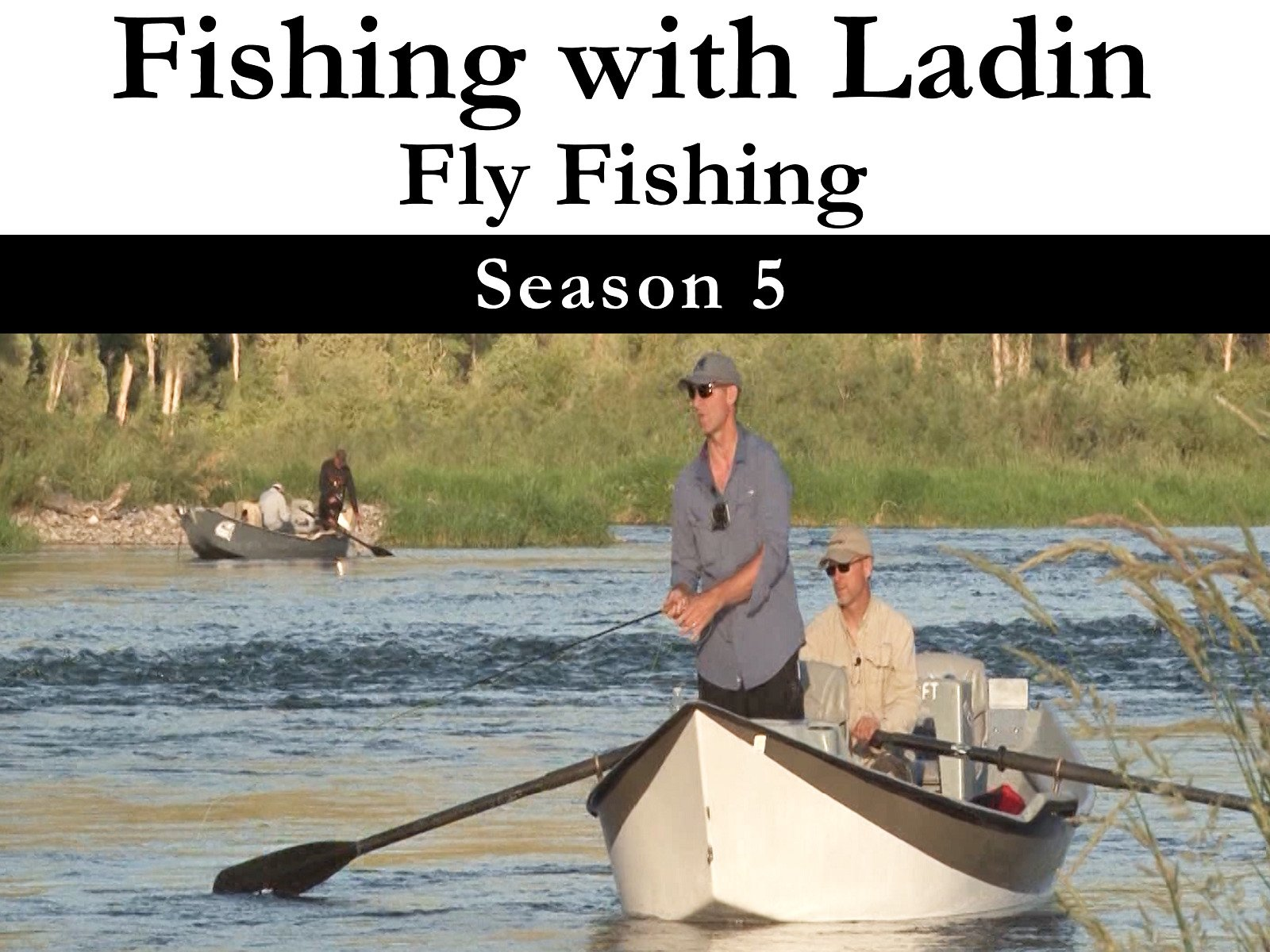 Fishing with Ladin: Fly Fishing - Season 5