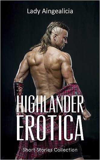 Highlander Romance: A Highlander Erotic Short Stories Collection of Highlander Erotica, Scottish Romance, Viking Romance, Victorian Romance, Medieval Romance & More