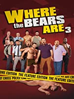 Where The Bears Are 3 [HD]