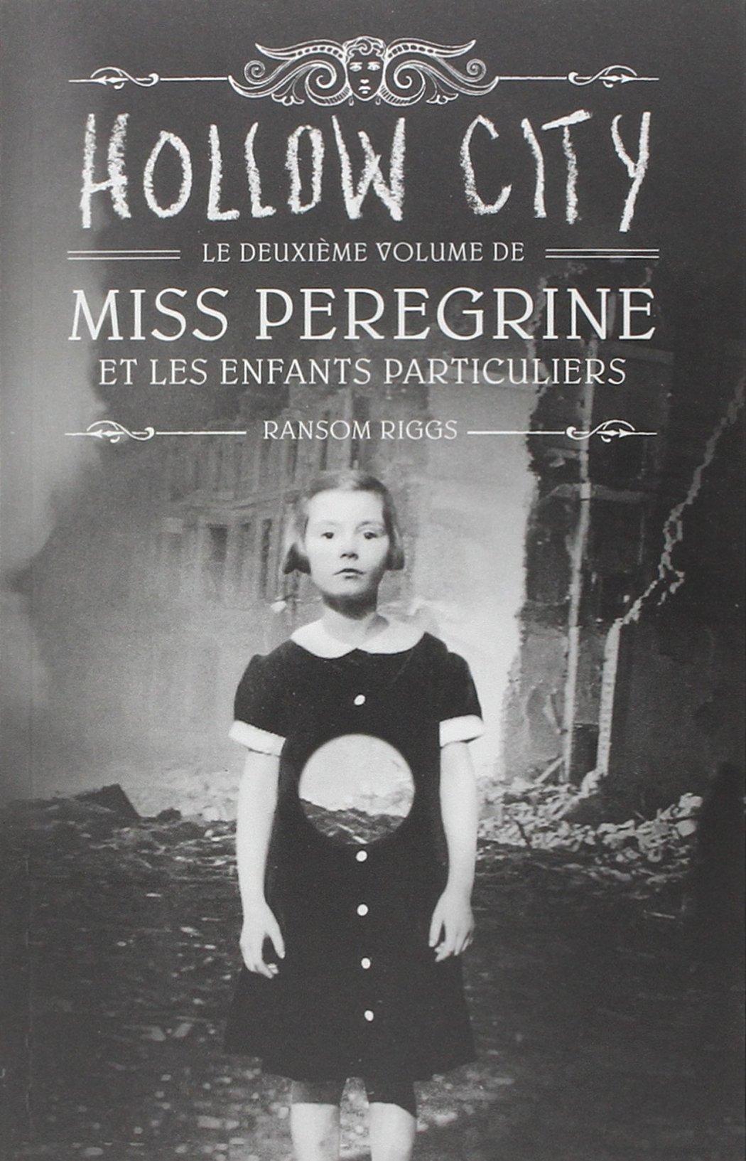 Ransom Riggs - Miss Peregrine et les enfants particuliers Tome 1 et 2