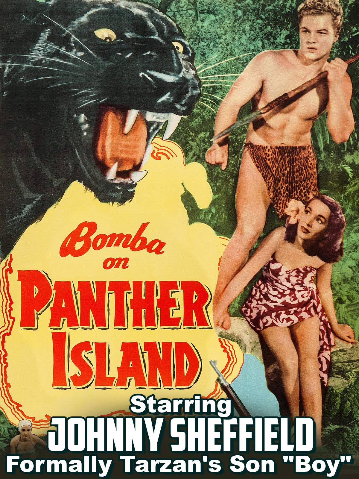 "Bomba on Panther Island - Starring Johnny Sheffield, Formally Tarzan's Son ""Boy"""