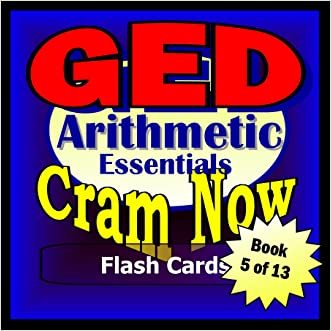 GED Prep Test ARITHMETIC REVIEW Flash Cards--CRAM NOW!--GED Exam Review Book & Study Guide (GED Cram Now! 5)
