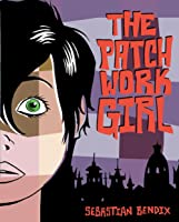 The Patchwork Girl [Kindle Edition]