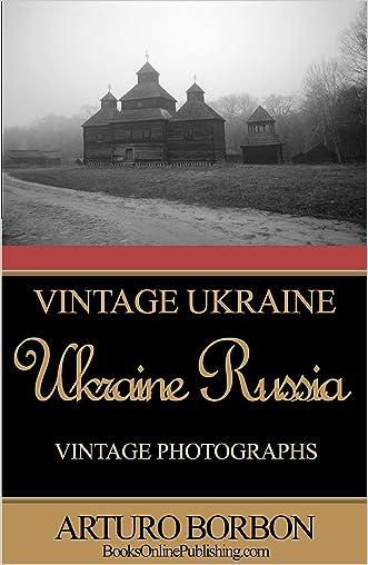 Ukraine Russia: Vintage Ukraine, Vintage Photographs