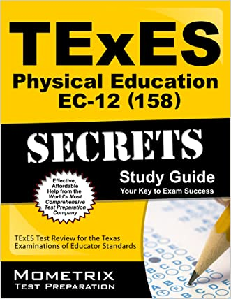 TExES Physical Education EC-12 (158) Secrets Study Guide: TExES Test Review for the Texas Examinations of Educator Standards
