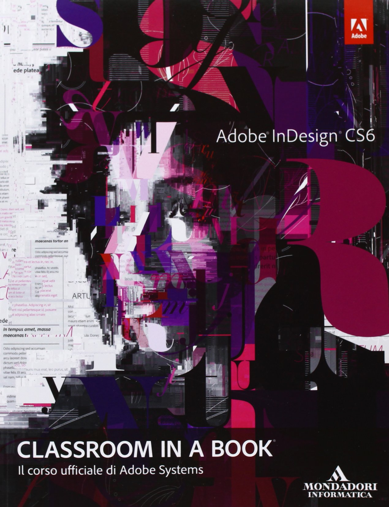 Adobe InDesign CS6. Classroom in a book. Il corso ufficiale di Adobe