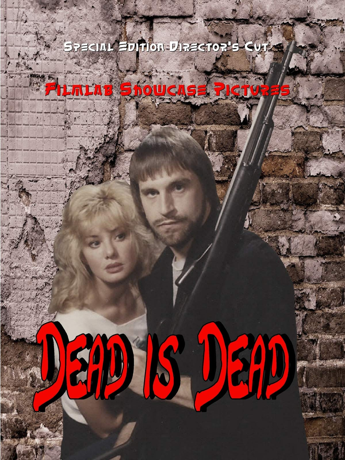 Dead is Dead The Directors Cut