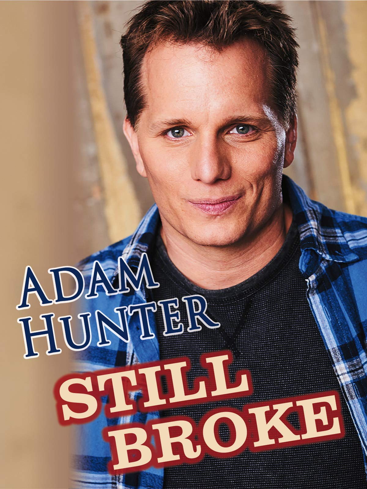 Adam Hunter - Still Broke on Amazon Prime Instant Video UK