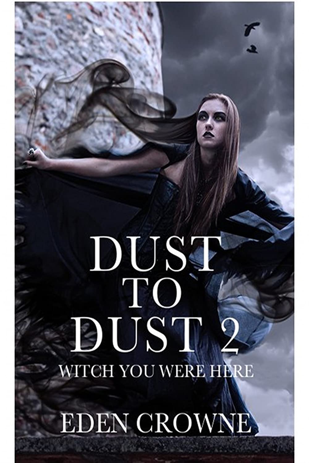 Dust To Dust 2: Witch You Were Here by Eden Crowne