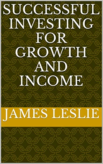 Successful Investing for Growth and Income