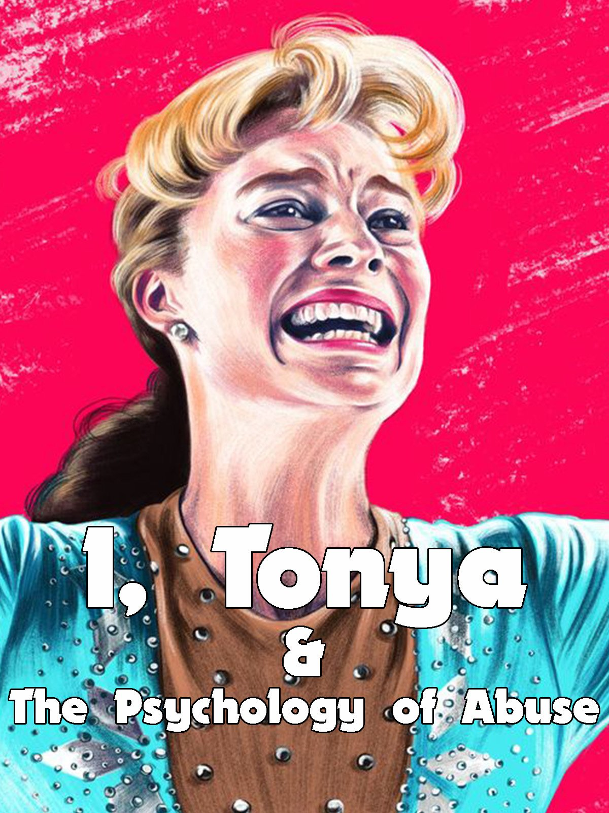 I, Tonya & The Psychology of Abuse