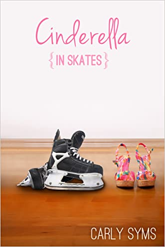 Cinderella in Skates written by Carly Syms