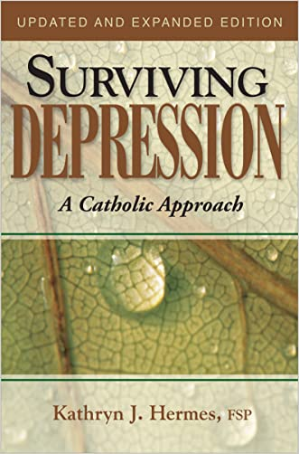 Surviving Depression: A Catholic Approach written by Kathryn J. Hermes FSP