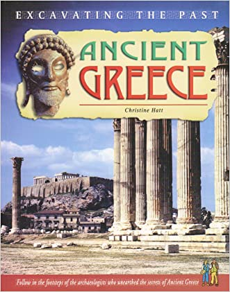 Ancient Greece (Excavating the Past) written by Christine Hatt