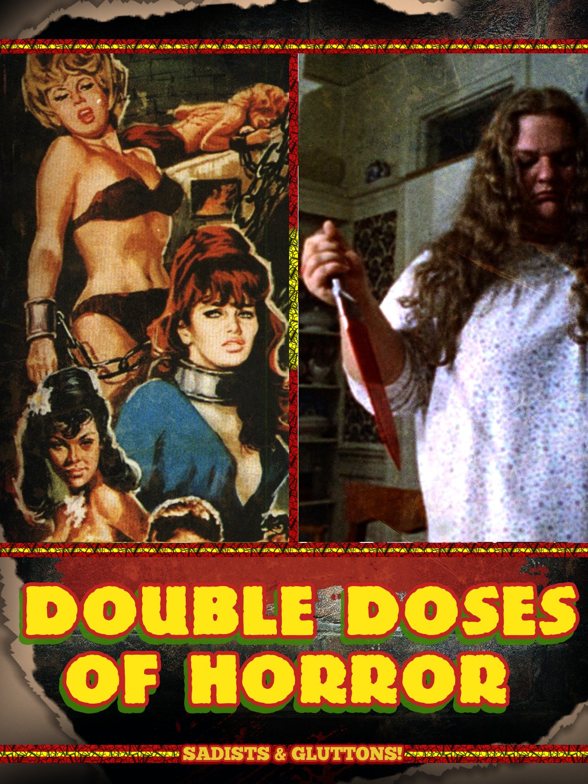 Double Doses of Horror: Sadists & Gluttons!