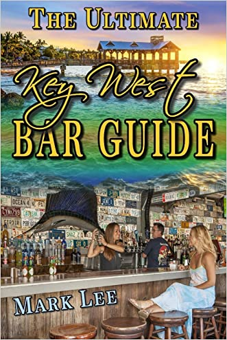 The Ultimate Key West Bar Guide (The Ultimate Bar Guide Series) (Volume 1)