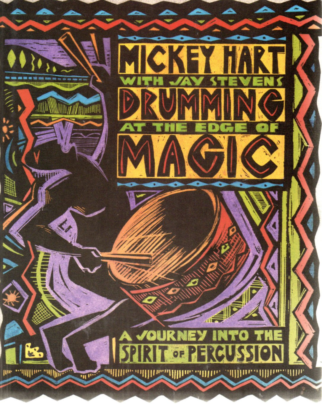 Mickey Hart Drumming At The Edge Of Magic: A Journey Into The Spirit Of Percussion