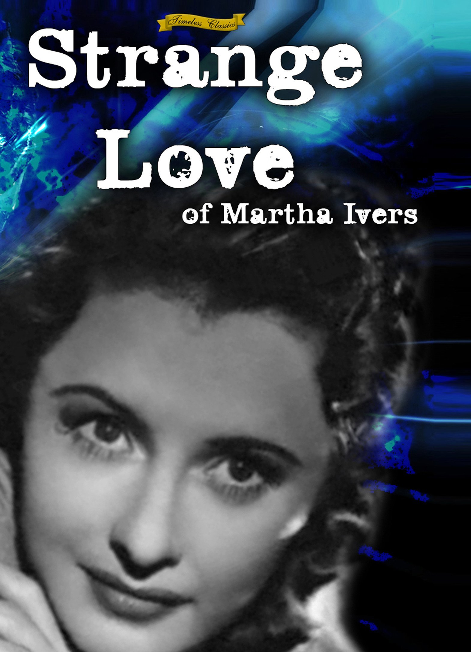 Strange Love of Martha Ivers (1946)