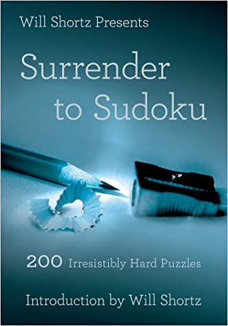 Will Shortz Presents Surrender to Sudoku: 200 Irresistibly Hard Puzzles