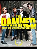 The Damned - Don't You Wish That We Were Dead?