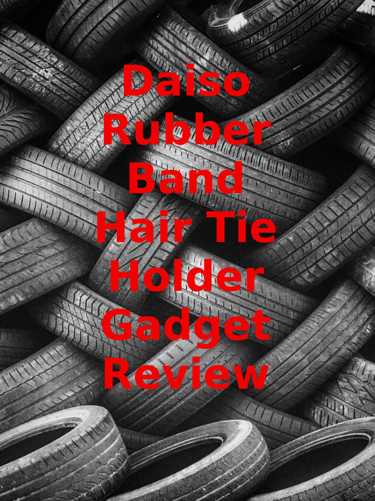 Review: Daiso Rubber Band Hair Tie Holder Gadget Review