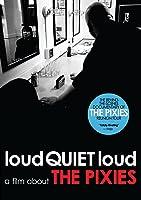 Pixies - loudQUIETloud: A Film about The Pixies