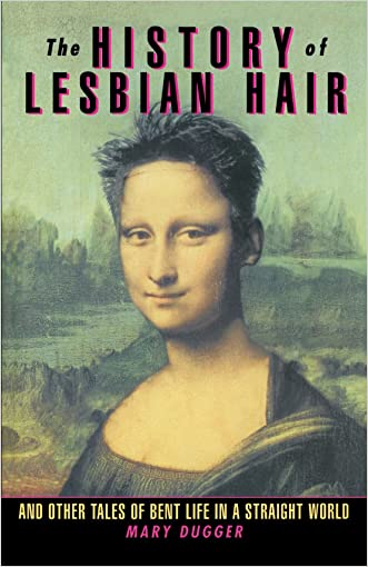 The History of Lesbian Hair written by Mary Dugger