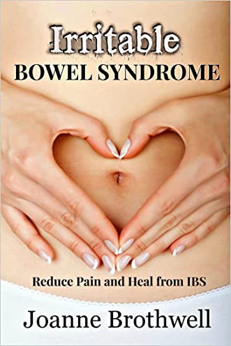 Irritable Bowel Syndrome: Reduce Pain and Heal from IBS