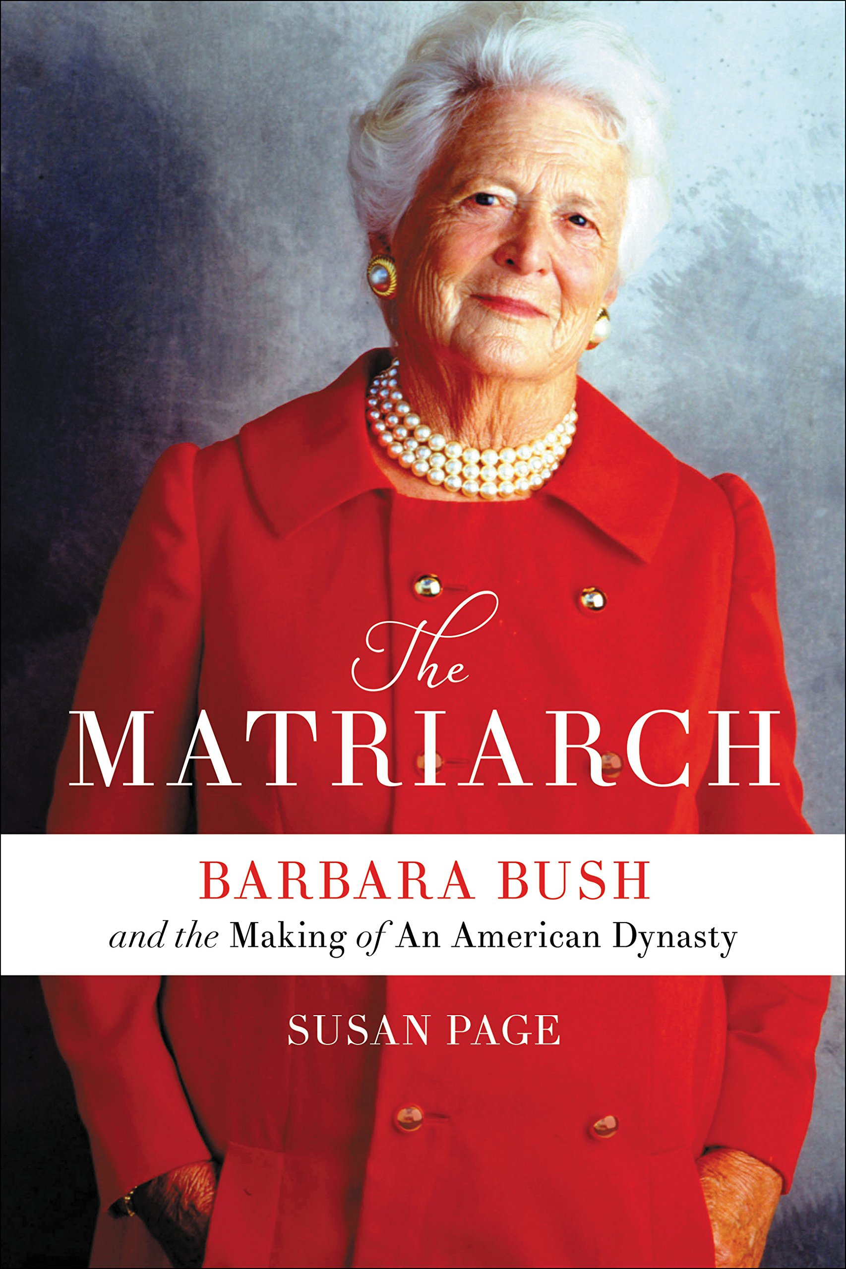 Barbara Bush Matriarch 9781538713648/