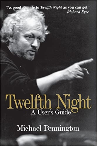 Twelfth Night: A User's Guide (Limelight) written by Michael Pennington