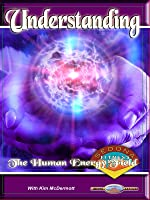 Understanding The Human Energy Field