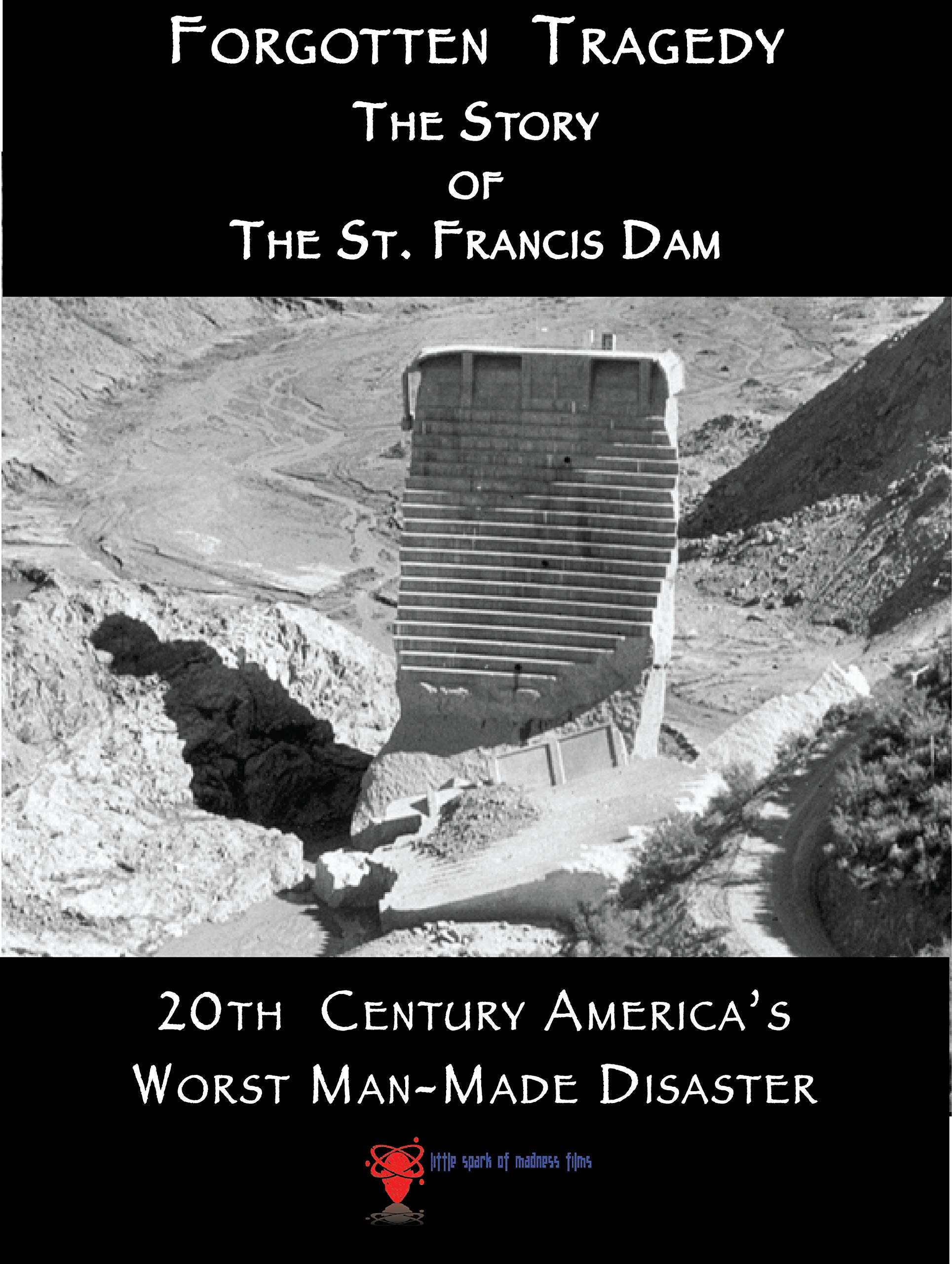 Forgotten Tragedy: The Story of the St Francis Dam on Amazon Prime Video UK