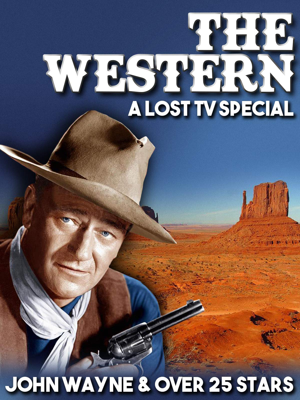 The Western - A Lost TV Special - John Wayne & Over 25 Stars on Amazon Prime Video UK