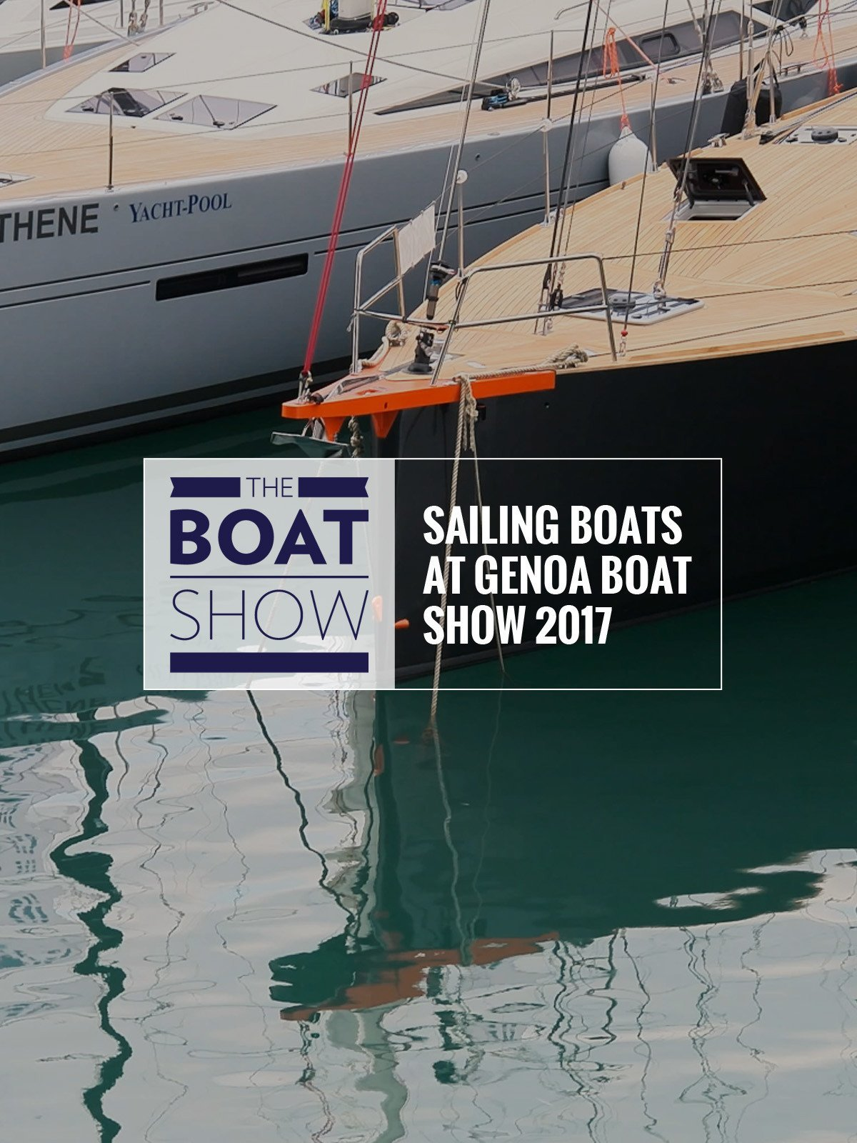 Review: Sailing boats at Genoa Boat Show - The Boat Show on Amazon Prime Video UK
