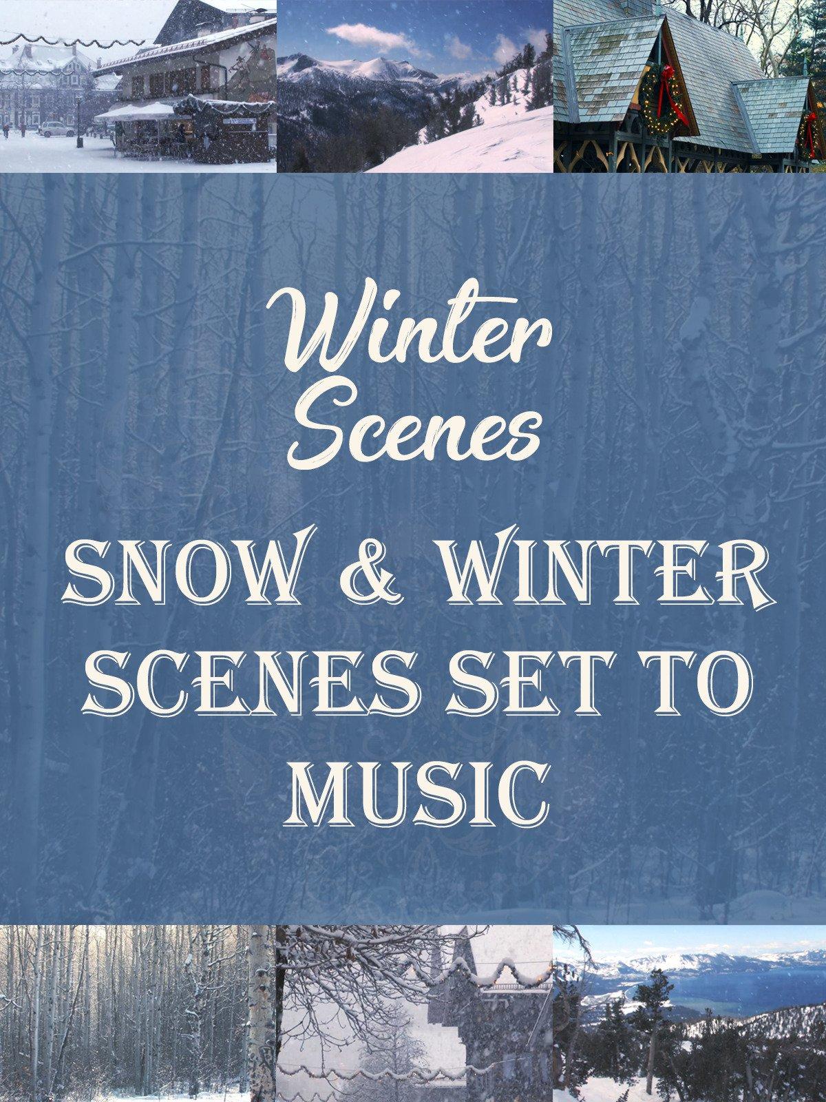 Winter & Snow Scenes Set to Music