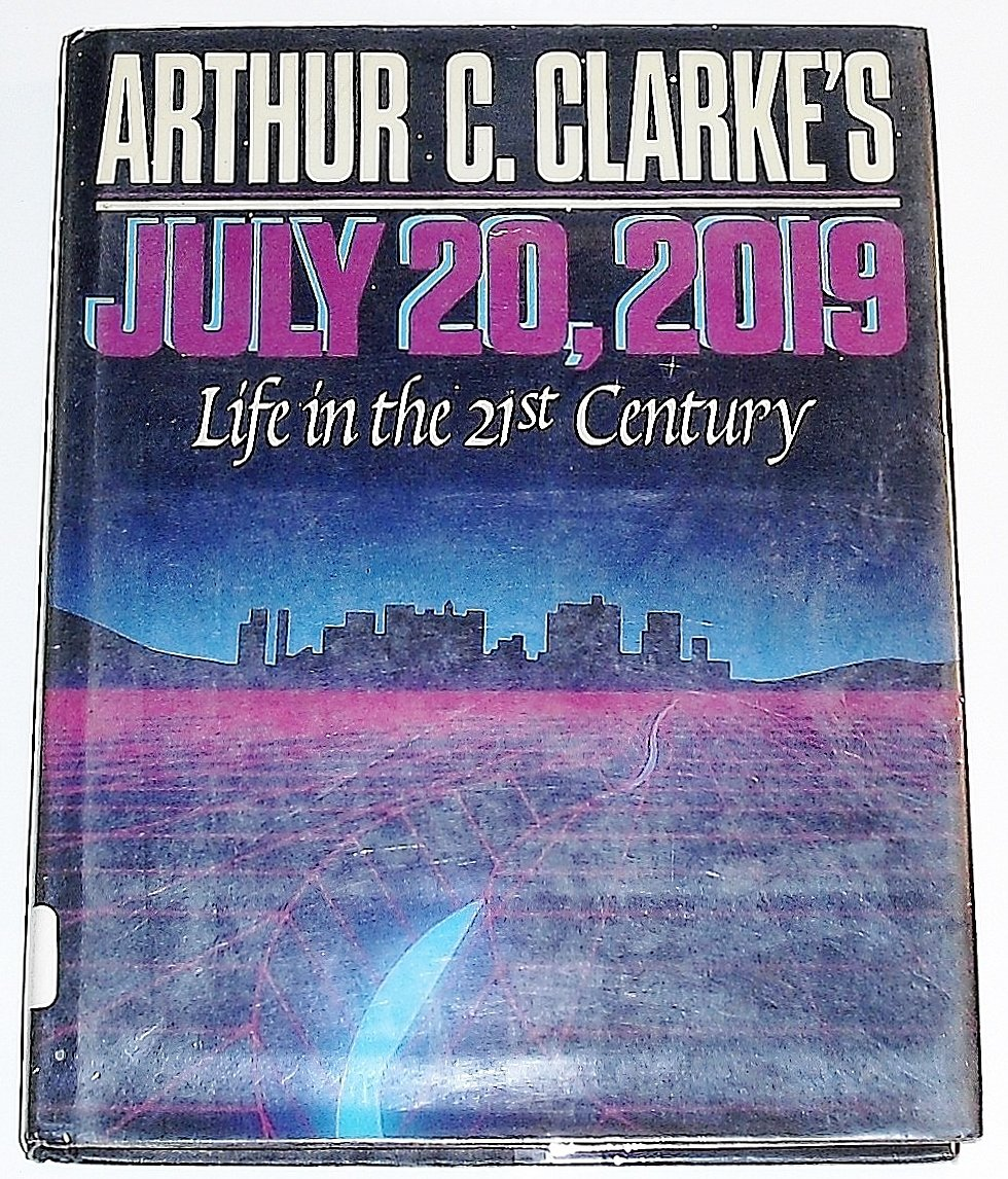Arthur C. Clarke's July 20, 2019: Life in the 21st Century (Omni Book), Clarke, Arthur C.